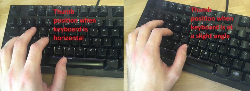 Thumb position when keyboard is horizontal vs when keyboard is at a slight angle